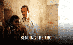 Partners in Health Bending the Arc Documentary