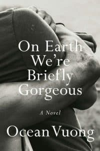 on-earth-we're-briefly-gorgeous-ocean-vuong